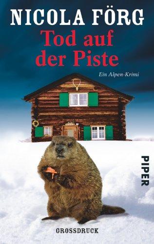 9783492303170: Tod auf der Piste: Ein Alpen-Krimi
