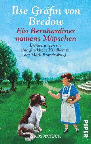 9783492303200: Ein Bernhardiner namens Möpschen: Erinnerungen an eine glückliche Kindheit in der Mark Brandenburg