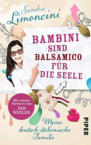 9783492303927: Bambini sind Balsamico für die Seele: Meine deutsch-italienische Familie