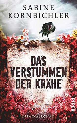 9783492305976: Das Verstummen der Krähe: Kriminalroman (Kristina-Mahlo-Reihe, Band 1)