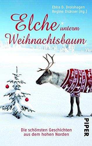 9783492306164: Elche unterm Weihnachtsbaum: Die schönsten Geschichten aus dem hohen Norden