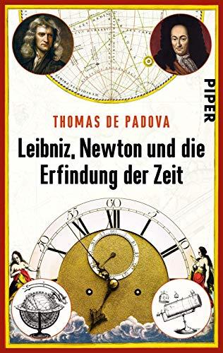 9783492306287: Leibniz, Newton und die Erfindung der Zeit