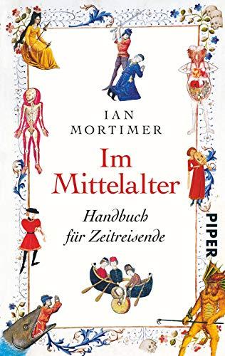 9783492307130: Im Mittelalter: Handbuch für Zeitreisende