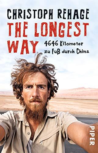 9783492308830: The Longest Way: 4646 Kilometer zu Fuß durch China