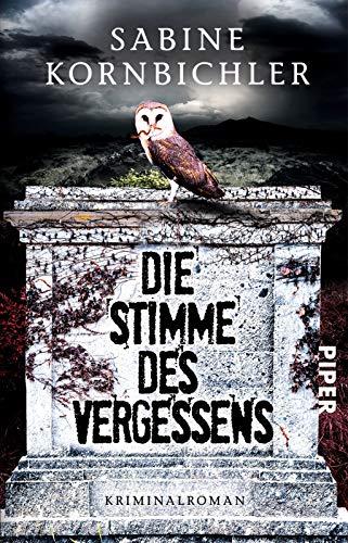 Die Stimme des Vergessens: Kriminalroman (Kristina-Mahlo-Reihe, Band: Sabine Kornbichler