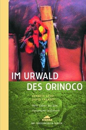 9783492401494: Im Urwald des Orinoco: Mein Leben bei den Yanomami-Indianern