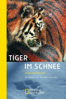9783492402019: Tiger im Schnee: Ein Plädoyer für den Sibirischen Tiger