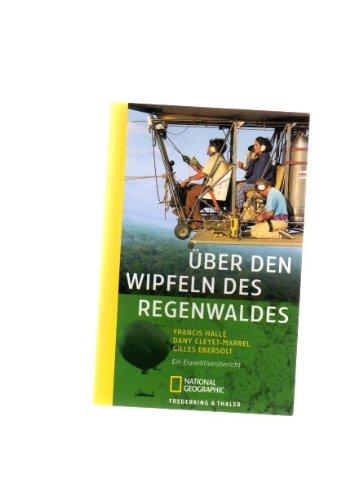 9783492402309: Über den Wipfeln des Regenwaldes: Ein Expeditionsbericht