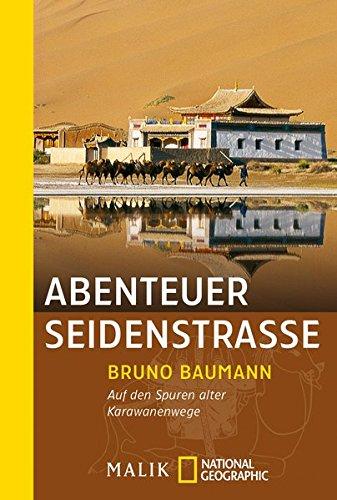 9783492402545: Abenteuer Seidenstraße: Auf den Spuren alter Karawanenwege