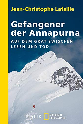 9783492402620: Gefangener der Annapurna: Auf dem Grat zwischen Leben und Tod