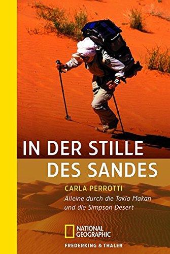 9783492403214: In der Stille des Sandes: Allein durch die Taklamakan und die Simpson Desert