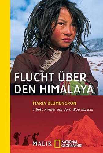 9783492403627: Flucht über den Himalaya: Tibets Kinder auf dem Weg ins Exil