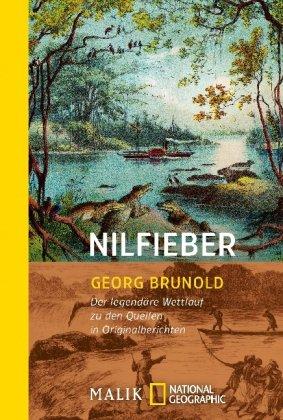 9783492403696: Nilfieber: Der legendare Wettlauf zu den Quellen in Originalberichten
