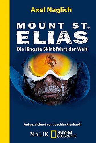 9783492404327: Mount St. Elias: Die längste Skiabfahrt der Welt