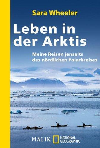 9783492404518: Leben in der Arktis: Meine Reisen jenseits des nördlichen Polarkreises