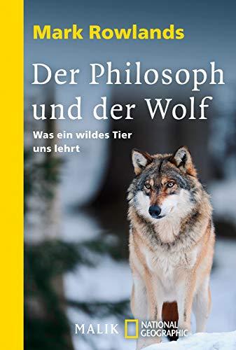 9783492404556: Der Philosoph und der Wolf: Was ein wildes Tier uns lehrt
