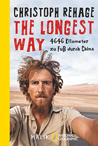 9783492404815: The Longest Way: 4646 Kilometer zu Fuß durch China