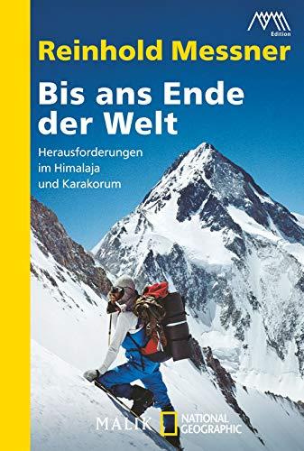 9783492405188: Bis ans Ende der Welt: Herausforderungen im Himalaja und Karakorum