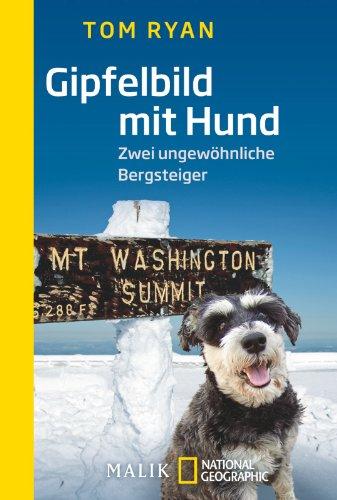 9783492405522: Gipfelbild mit Hund: Zwei ungewöhnliche Bergsteiger