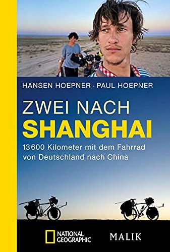9783492405737: Zwei nach Shanghai: 13600 Kilometer mit dem Fahrrad von Deutschland nach China