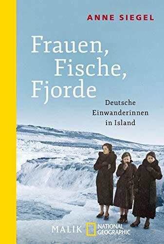 9783492406093: Frauen, Fische, Fjorde: Deutsche Einwanderinnen in Island