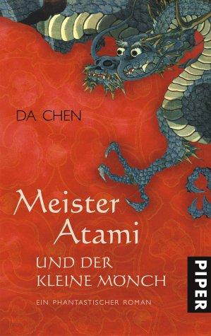 9783492700344: Meister Atami und der kleine Mönch: Ein phantastischer Roman