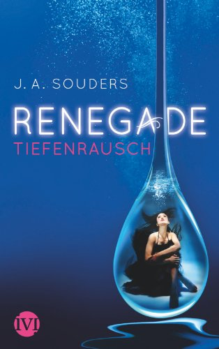 9783492702812: Renegade: Tiefenrausch