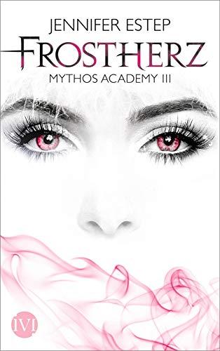 9783492702850: Frostherz: Mythos Academy 03