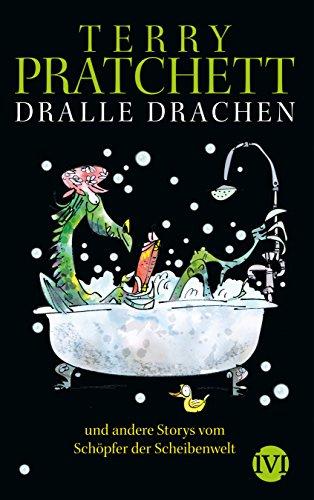 Dralle Drachen: und andere Storys vom Schöpfer der Scheibenwelt - Terry Pratchett