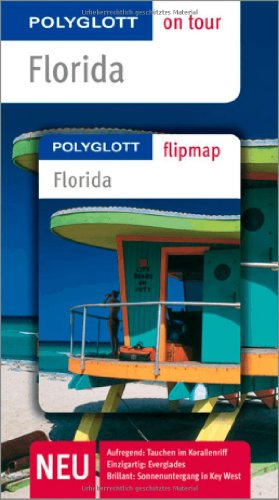 9783493558555: Florida on tour: Aufregend: Tauchen im Korallenriff/Einzigartig: Everglades/Brilliant: Sonnenuntergang in Key West