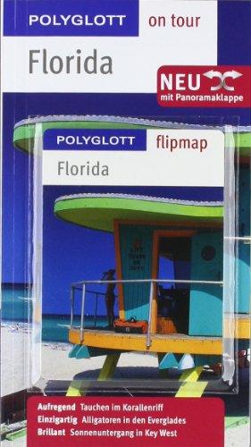9783493559835: Florida on tour: Aufregend: Tauchen im Korallenriff / Einzigartig: Alligatoren in den Everglades /Brilliant: Sonnenuntergang in Key West