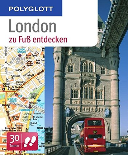 9783493601930: Polyglott zu Fuß London entdecken: 30 Touren zu Fuß