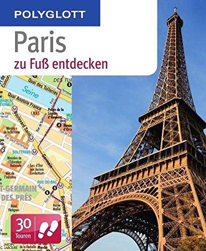 9783493601947: Polyglott zu Fuß Paris entdecken: 30 Touren zu Fuß