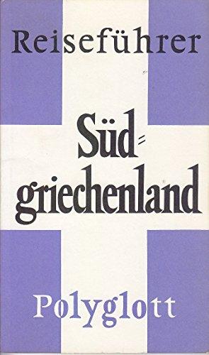 Polyglott-Reiseführer Südgriechenland: Delphi, Epidauros, Korinth, Mistra, Mykene, Olympia - Becker, Horst J.;