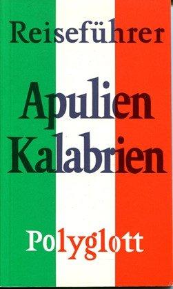 Apulien, Kalabrien. Polyglott Reiseführer.: unbekannt: