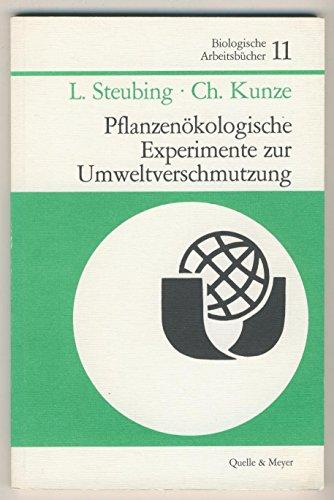 9783494007304: Pflanzenökologische Experimente zur Umweltverschmutzung: (Luft-, Boden- u. Wasserverunreinigung) (Biologische Arbeitsbücher) (German Edition)