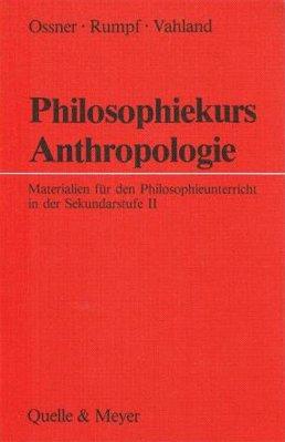 9783494010533: Philosophiekurs Anthropologie. Materialien für den Philosohieunterricht in der Sekundarstufe II + Lehrerband. [2 Teile].