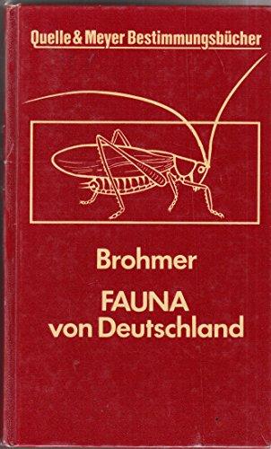 brohmer fauna von deutschland ein bestimmungsbuch unserer heimischen tierwelt