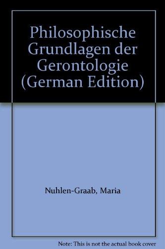 9783494011943: Philosophische Grundlagen der Gerontologie