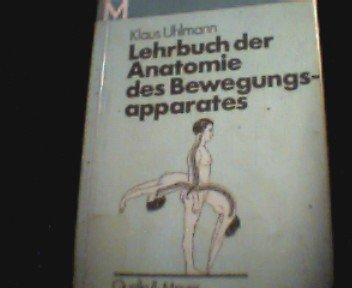 Lehrbuch der Anatomie des Bewegungsapparates. Eine Einführung: Uhlmann, Klaus