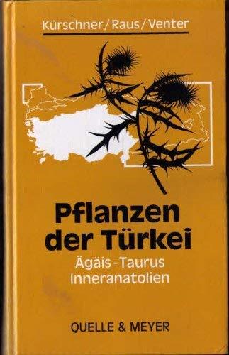 Pflanzen der Türkei: agais, Taurus, Inneranatolien: Kürschner, Harald