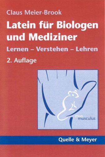 9783494013244: Latein für Biologen und Mediziner: Lernen - Verstehen - Lehren