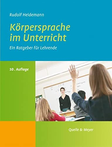 9783494015170: K�rpersprache im Unterricht: Ein Ratgeber f�r Lehrende