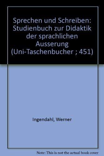 9783494020518: Sprechen und Schreiben: Studienbuch zur Didaktik der sprachlichen Äusserung (Uni-Taschenbücher ; 451) (German Edition)