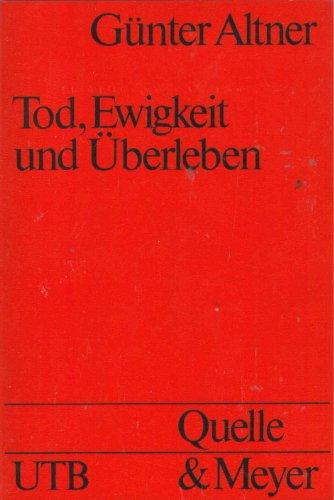 9783494021324: tod,_ewigkeit_und_uberleben-todeserfahrung_und_todesbewaltigung_im