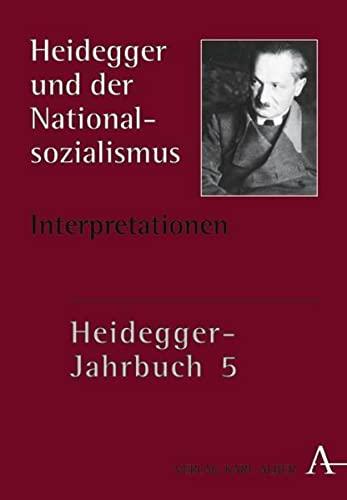 Heidegger-Jahrbuch 5: Heidegger und der Nationalsozialismus II, Interpretationen (Hardback)