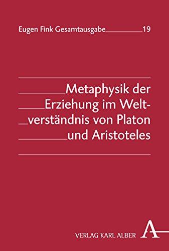 9783495463208: Metaphysik der Erziehung im Weltverständnis von Platon und Aristoteles