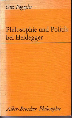 Philosophie und Politik bei Heidegger.: Heidegger, Martin. Pöggeler, Otto.