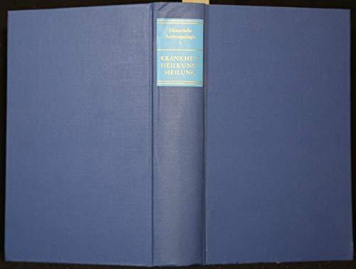 9783495473887: Krankheit, Heilkunst, Heilung (Veröffentlichungen des Instituts für Historische Anthropologie e. V. ; Bd. 1) (German Edition)