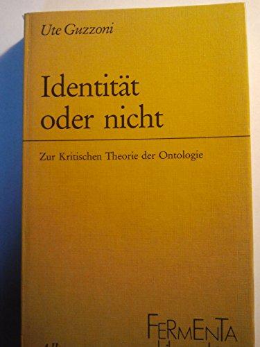 9783495474525: Identität oder nicht: Zur kritischen Theorie der Ontologie (Fermenta philosophica)